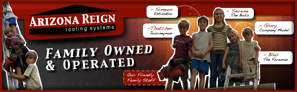 Arizona Reign Roofing - Family Owned and Operated